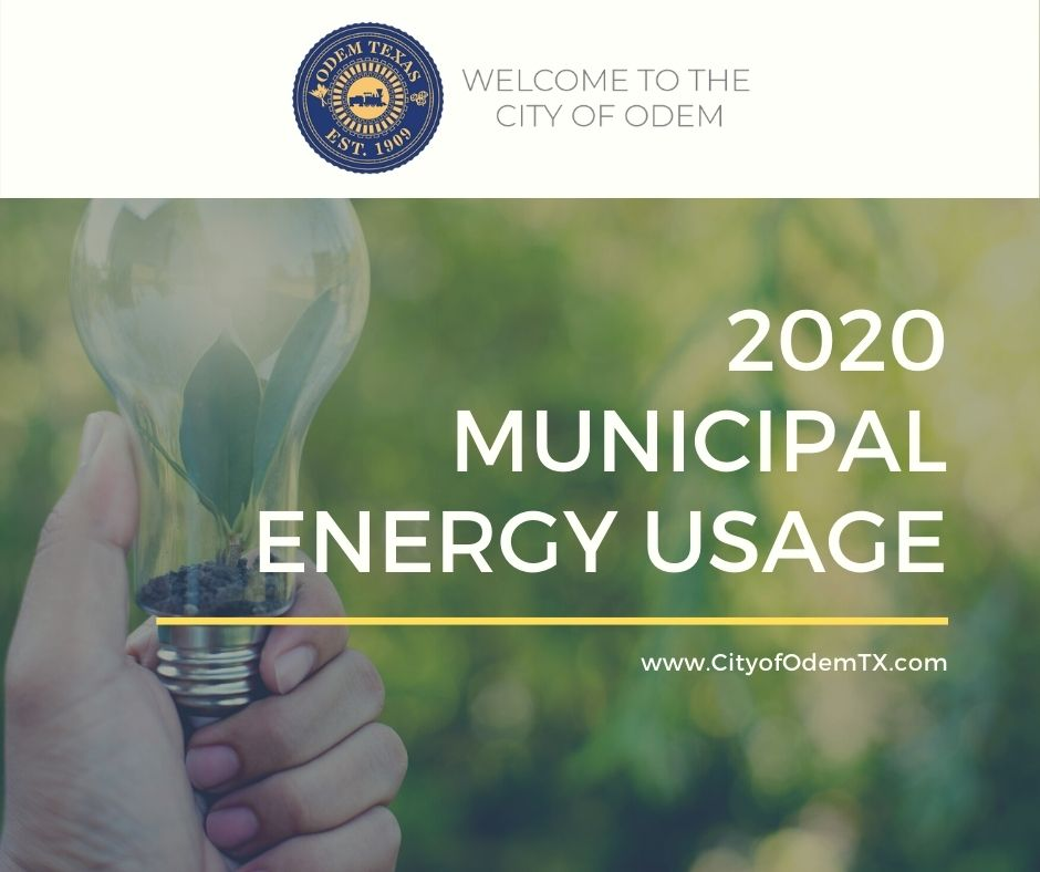 CITY OF ODEM – MUNICIPAL ENERGY USAGE FOR CALENDAR YEAR 2020